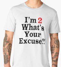 Terrible Twos - I'm Only Two - What's Your Excuse? Men's Premium T-Shirt