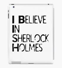 I Believe In Sherlock Holmes [Black Text] iPad Case/Skin