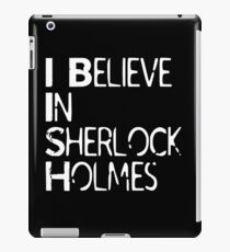 I Believe In Sherlock Holmes [White Text] iPad Case/Skin
