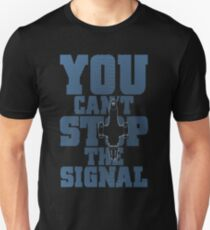 Serenity Firefly - You can't stop the signal T-Shirt