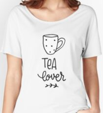 Tea Lover Women's Relaxed Fit T-Shirt