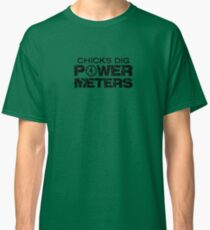 Chicks Dig Power Meters Classic T-Shirt
