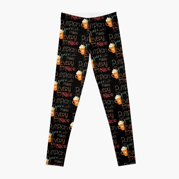 Pumpkin Spice Makes Everything Nice Leggings