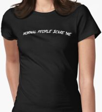 NORMAL PEOPLE SCARE ME. Women's Fitted T-Shirt