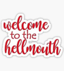 Buffy - Welcome to the hellmouth Sticker