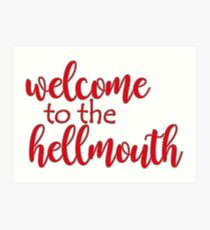 Buffy - Welcome to the hellmouth Art Print