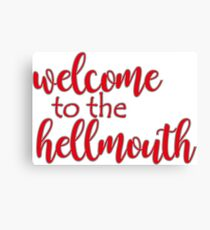Buffy - Welcome to the hellmouth Canvas Print
