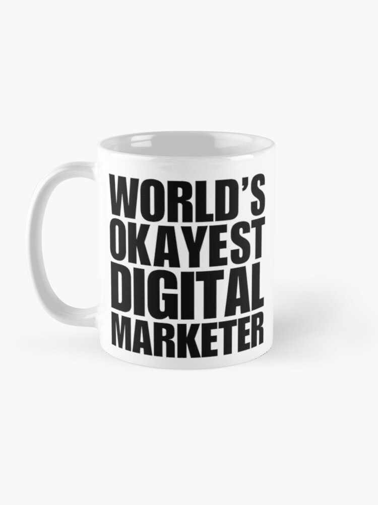Alternate view of Funny World's Okayest Digital Marketer Coffee Mug Mug