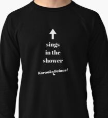 Sings in the shower Lightweight Sweatshirt