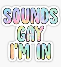 sounds gay im in Sticker