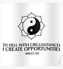 I create opportunities - Bruce Lee - Black Text Poster