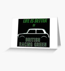 Mini Life is Better in British Racing Green Greeting Card