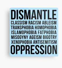 Dismantle Oppression • riotcakes Original Design • Social Justice • Political Metal Print