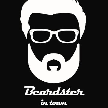 Beardster in town by Shirts-by-GYA