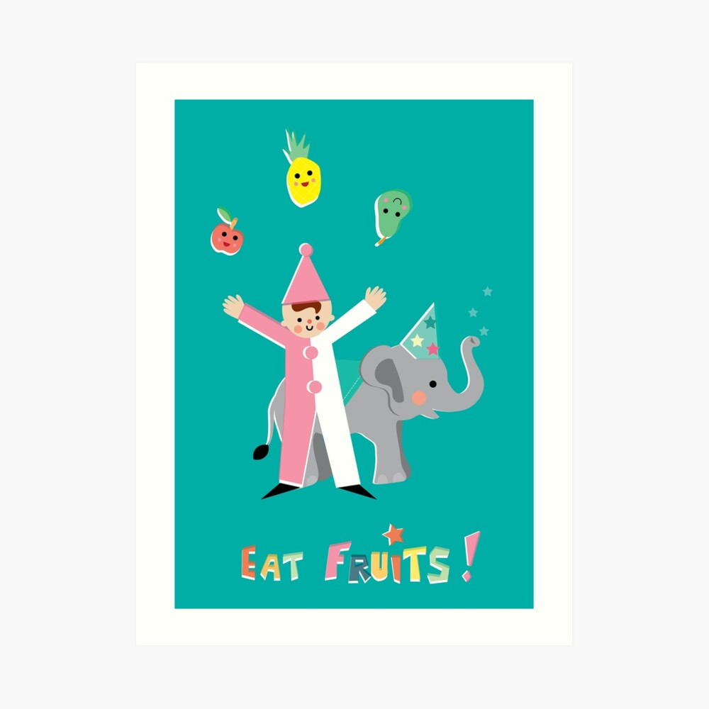 Eat Fruits! Eat some fruits! Art Print