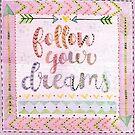 Follow Your Dreams-multi by Katie Kinnear