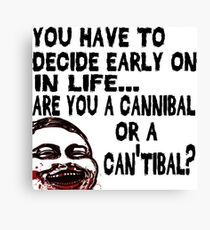Are You a Cannibal - humor Canvas Print