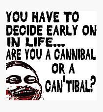 Are You a Cannibal - humor Photographic Print