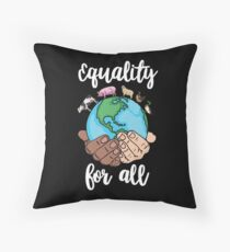 Equality for all  Throw Pillow