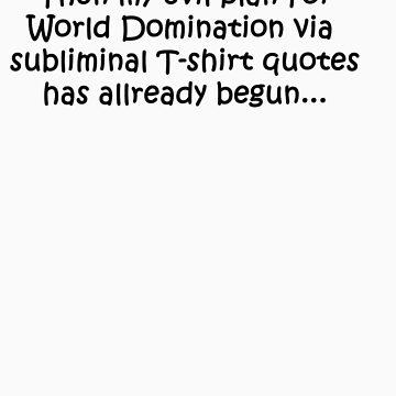 World Domination - Evil Plan by GiggleSnorts