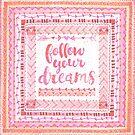Follow Your Dreams-pink by Katie Kinnear