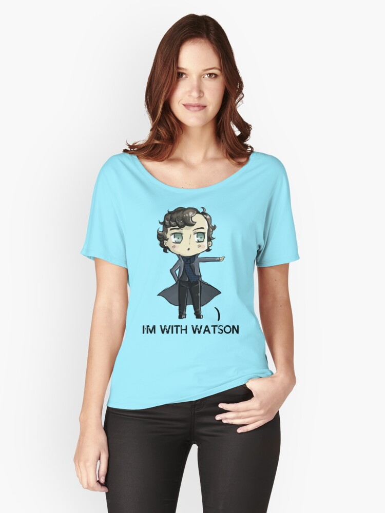 """""""I'm With Watson"""" Women's Relaxed Fit T-Shirt Front"""