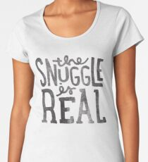 the SNUGGLE is REAL Women's Premium T-Shirt