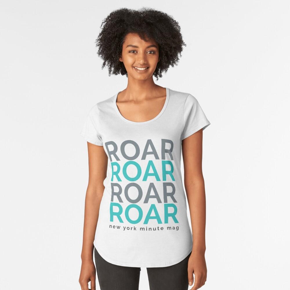 Roar Women's Premium T-Shirt Front