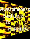 Awesomeness Said Love To Happiness by ArtOfE