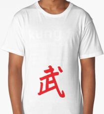 Do you have Kung Fu? Long T-Shirt
