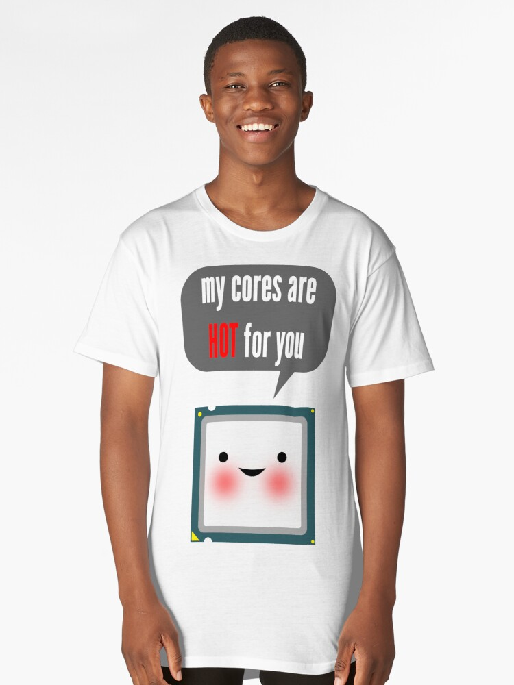 Cute blushing CPU My cores are hot for you Long T-Shirt Front