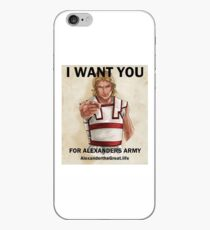 I WANT YOU FOR ALEXANDERS'S ARMY! iPhone Case