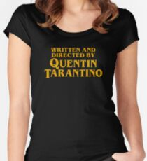 Written and Directed by Quentin Tarantino Fitted Scoop T-Shirt