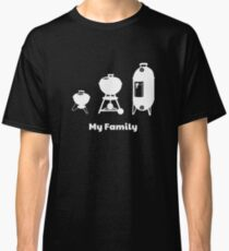 Charcoal Kettle Grill Smoker BBQ Grilling - My Family Classic T-Shirt