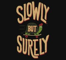 Slowly But Surely by kdigraphics