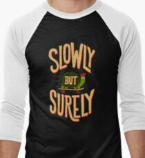 Slowly But Surely Men's Baseball ¾ T-Shirt