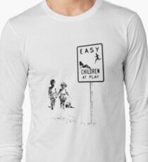Easy...Children at play... Long Sleeve T-Shirt