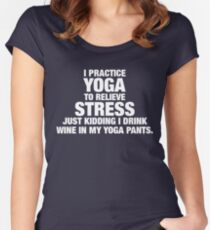 I Practice Yoga To Relieve Stress Women's Fitted Scoop T-Shirt