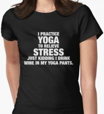 I Practice Yoga To Relieve Stress T-Shirt
