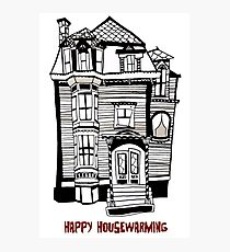 Happy Housewarming. Photographic Print