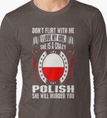 Dont Flirt With Me I Love My Girl Polish T-Shirt