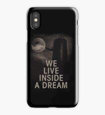 We live inside a dream iPhone Case/Skin