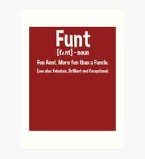5fa6ea23 Fun Aunt Shirt. More fun than a Funcle Art Print
