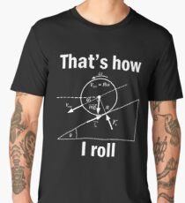 Funny Science-That's how I roll tshirt gift Men's Premium T-Shirt