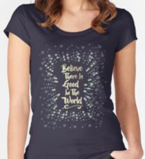 Believe There Is Good In The World Women's Fitted Scoop T-Shirt