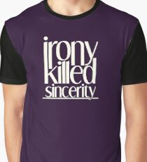 Irony Killed Sincerity Graphic T-Shirt