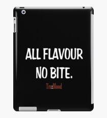 True Blood - All flavour no bite. Tru Blood (white text) iPad Case/Skin