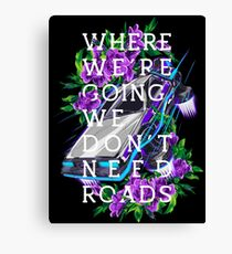 We Don't Need Roads Canvas Print