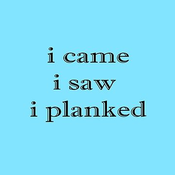 i came i saw i planked by VamireBlood