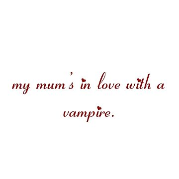 my mum's in love with a vampire by VamireBlood